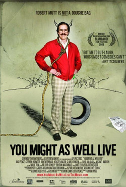 You Might As well live Poster.JPG
