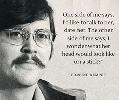 Ed Kemper was brutally honest when being interviewed by police