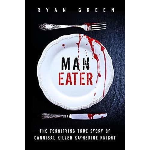 man eater, katherine knight, cannibal