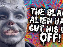 The Black Alien cuts off his top lip... and reveals secret movie project