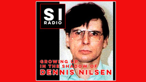 Sinister Isles radio: #1 Growing up in the shadow of Dennis Nilsen