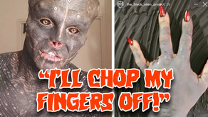 The Black Alien Project will chop off four fingers as the next part of his extreme transformation