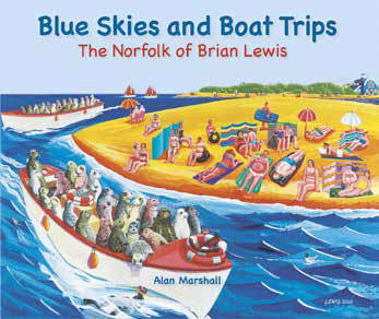 Blue Skies and Boat Trips - The Norfolk of Brian Lewis