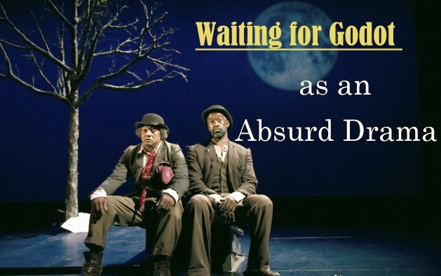 "ABSURD DRAMA ""WAITING FOR GODOT"" BY SAMUEL BECKETT"