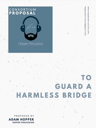 TO GUARD A HARMLESS BRIDGE