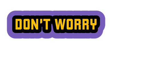 Don't Worry.png