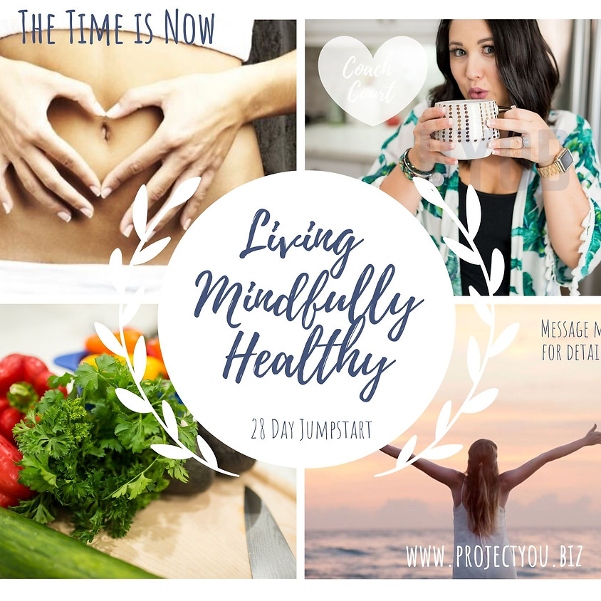 Living Mindfully Healthy 28 Day Jumpstart