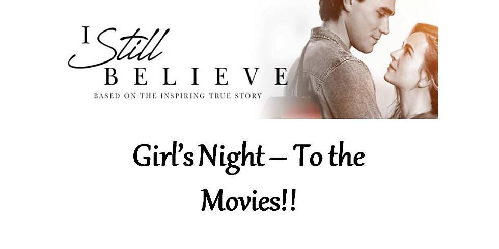 Girls Night TO the Movies!