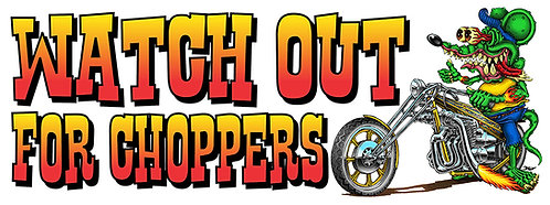 Rat's Hole Watch Out for Choppers Sticker