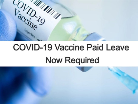 COVID-19 Vaccine Paid Leave Now Required