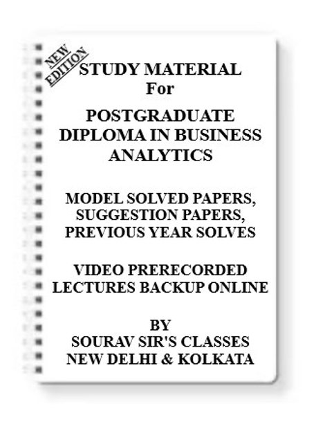 POSTGRADUATE DIPLOMA IN BUSINESS ANALYTICS Study Material + MODEL SOLVED PAPERS+