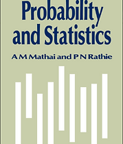 Probability and Statistics by  A. M. MAT