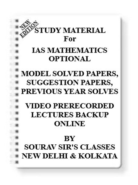 IAS MATHEMATICS OPTIONAL Study Material + MODEL SOLVED PAPERS+SUGGESTION PAPERS