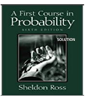Solution of A First Course in Probabilit