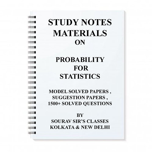 STUDY NOTES MATERIALS ON PROBABILITY STATISTICS FOR ALL UNIVERSITY LEVEL