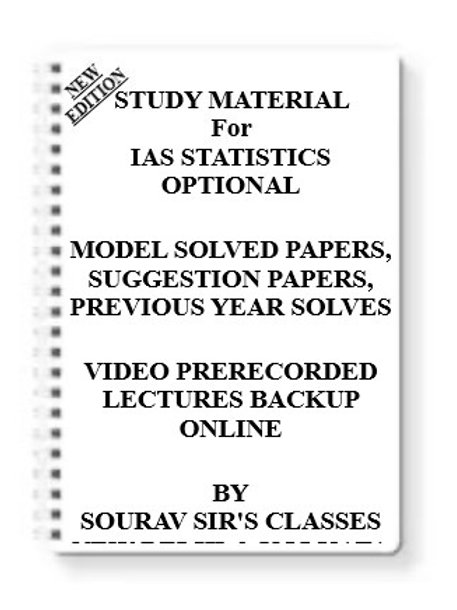 IAS STATISTICS OPTIONAL Study Material +MODEL SOLVED PAPERS+SUGGESTION PAPERS+PR