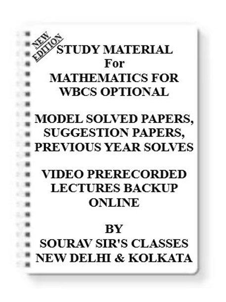 MATHEMATICS FOR WBCS OPTIONAL Study Material + MODEL SOLVED PAPERS+SUGGESTION PA