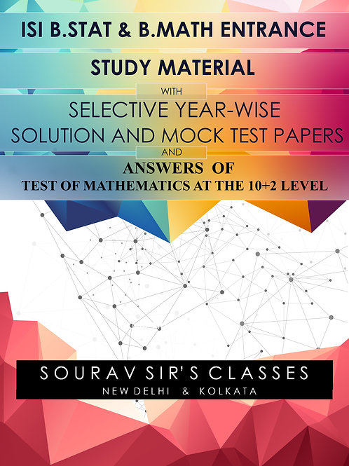 ISI B STAT / B MATH ENTRANCE + MODEL PAPERS + TOMATO SOLUTION+ PREVIOUS YEAR SOL