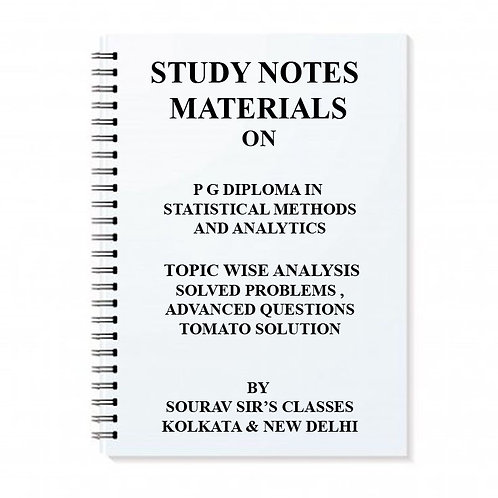 STUDY MATERIALS FOR P G DIPLOMA IN STATISTICAL METHODS AND ANALYTICS