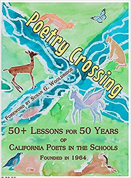 Poetry Crossing 50+ Lessons for 50 Years of California Poets in the Schools