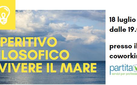 """18 Luglio: aperitivo filosofico sul tema """"vivere il mare"""""""