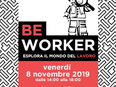 8 Novembre: ci vediamo al Be Worker di Schio!