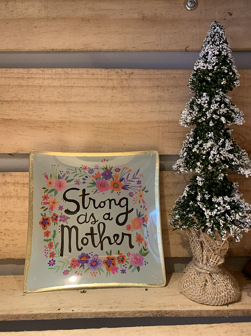 Strong As A Mother jewelry plate