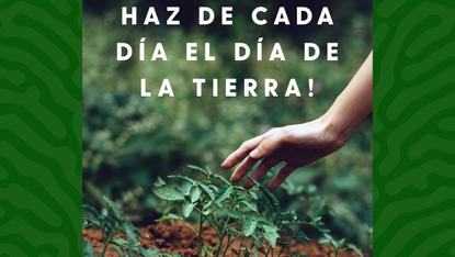 Día de la Tierra: Fomentemos el bienestar sostenible