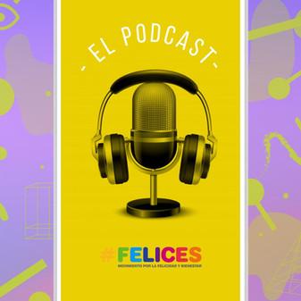 El Podcast de Felices!