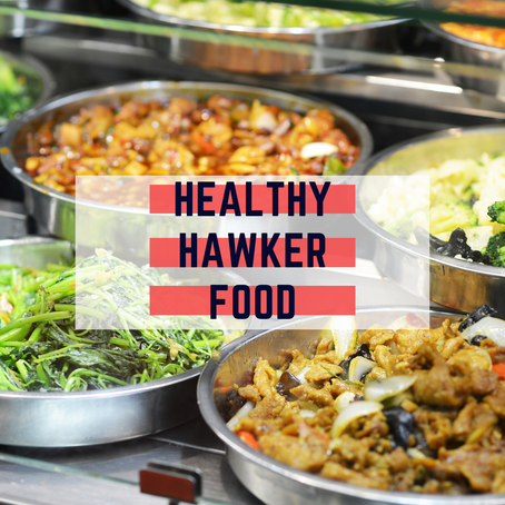 How to Eat Healthy At Hawkers