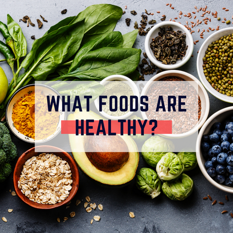 What Makes Healthy Foods, HEALTHY?