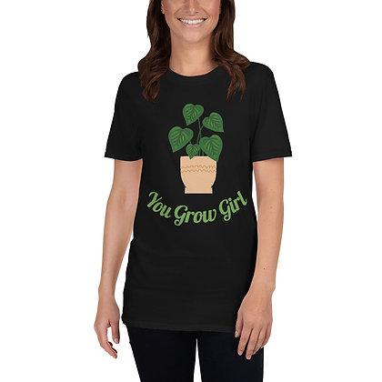 You Grow Girl Short-Sleeve Unisex T-Shirt