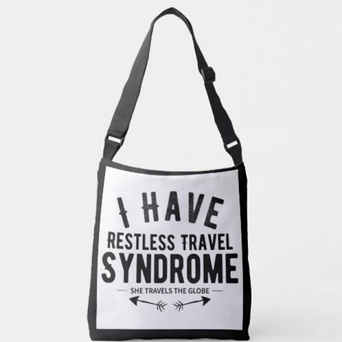I Have Restless Travel Syndrome Cross Body Bag