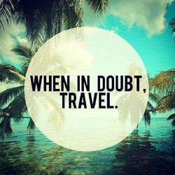 when-in-doubt-travel-quote-1