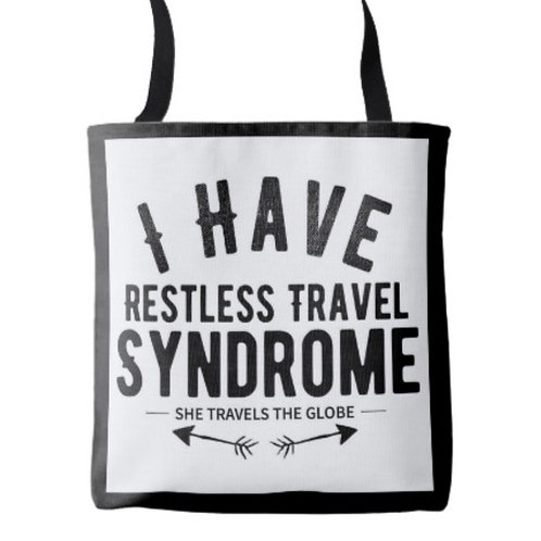 I Have Restless Travel Syndrome Tote