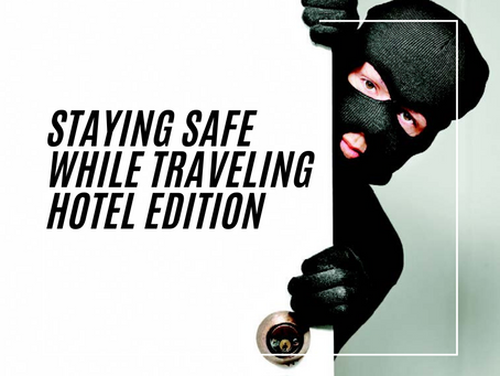 Staying Safe While Traveling – Hotel Edition