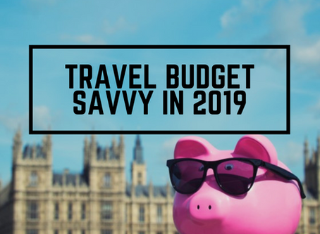 Travel Budget Savvy in 2019