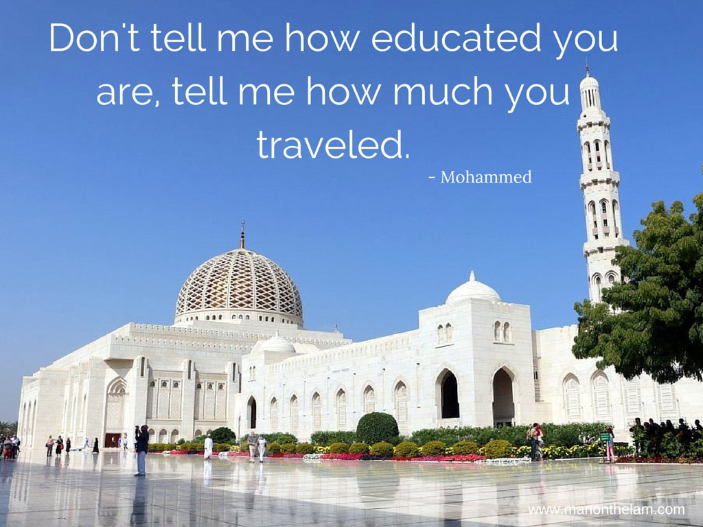 Dont-tell-me-how-educated-you-are-tell-me-how-much-you-traveled-Mohammed.-Famous-Travel-Quotes