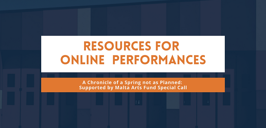 RESOURCES FOR ONLINE THEATRE PERFORMANCE