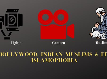 Bollywood, Indian Muslims & its Islamophobia