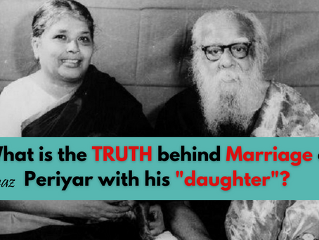 """What is the truth behind Marriage of Periyar with his """"daughter""""?"""