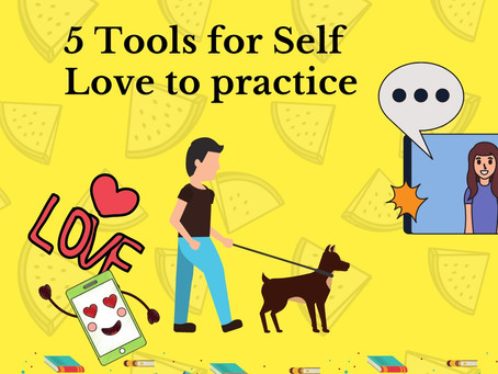 FIVE TOOLS FOR SELF LOVE THAT CAN BE PRACTICED EVERYDAY