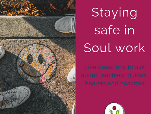 Staying safe in the world of soul work