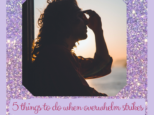 5 things to do when overwhelm strike
