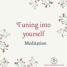 """A cream square with flowers and text which reads """"tuning into yourself meditation"""" from Ceryn Rowntree."""