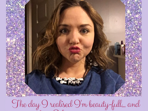 The day I realised I was beautiful, and how I know you are too