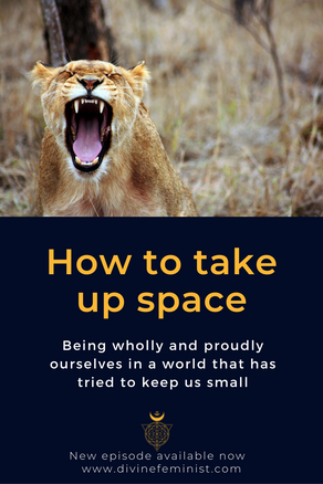 The power of taking up space