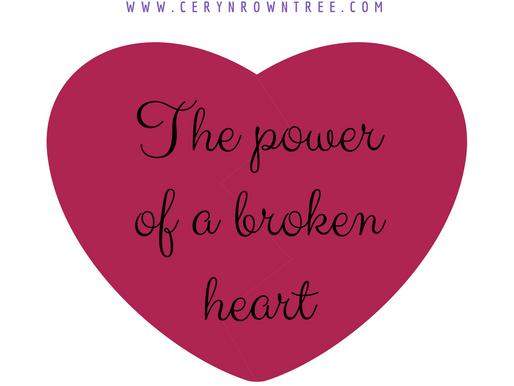 The power of a broken heart