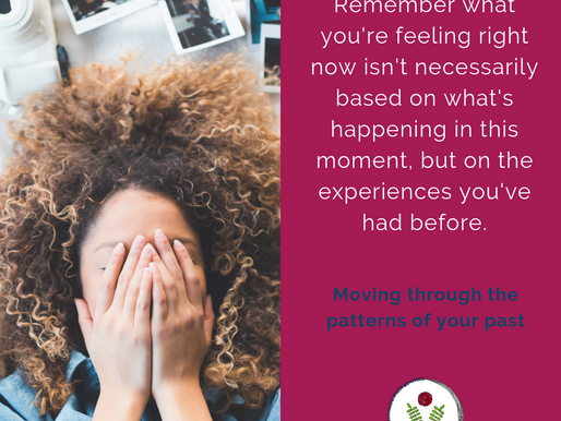 Moving through the patterns of your past