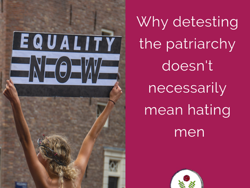 Why detesting the patriarchy doesn't necessarily mean hating men
